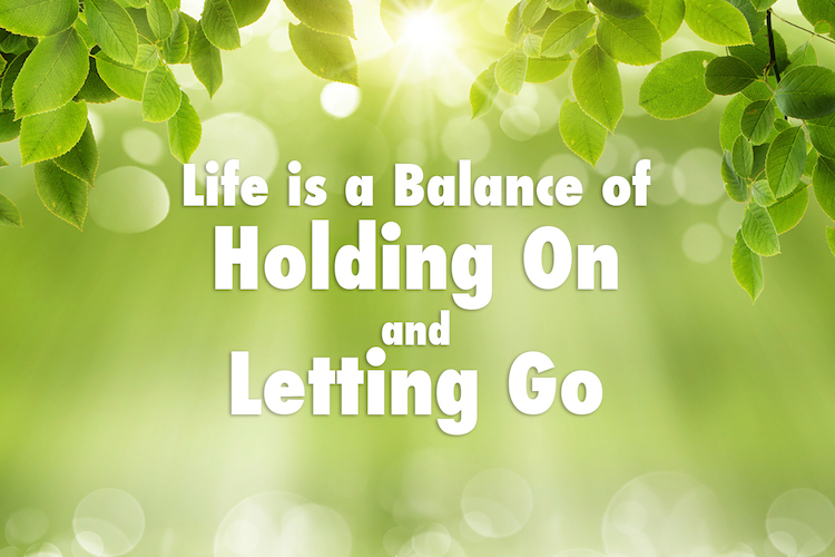 Life Is A Balance Of Holding On And Letting Go Mom Central