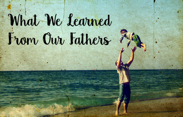 What We Learned From Our Fathers