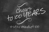 Cheers to 100 Years with Star Market!