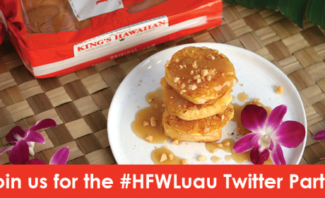 Join us for the King's Hawaiian #HWFLuau Twitter Party!