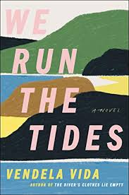 We Run the Tides, by Vendela Vida