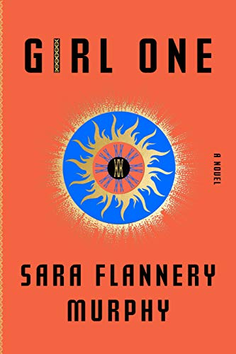 Girl One, by Sara Flannery Murphy