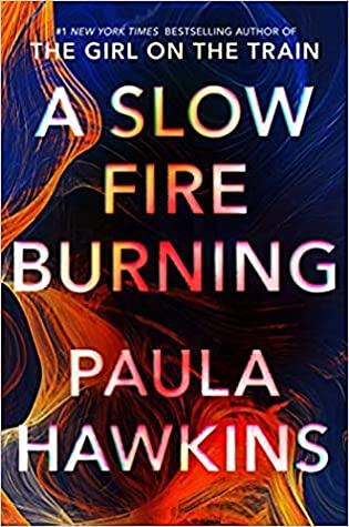 A SLOW FIRE BURNING by Paul Hawkins