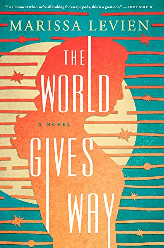 THE WORLD GIVES WAY by Marissa Levien