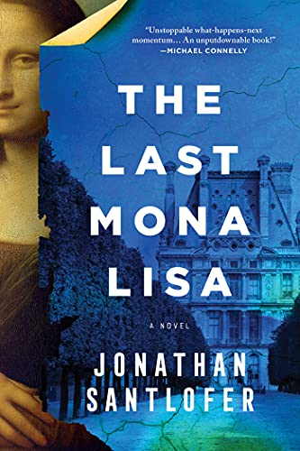 THE LAST MONA LISA by Jonathon Santlofer