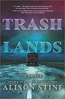 TRASHLANDS by Alison Stine, 5*